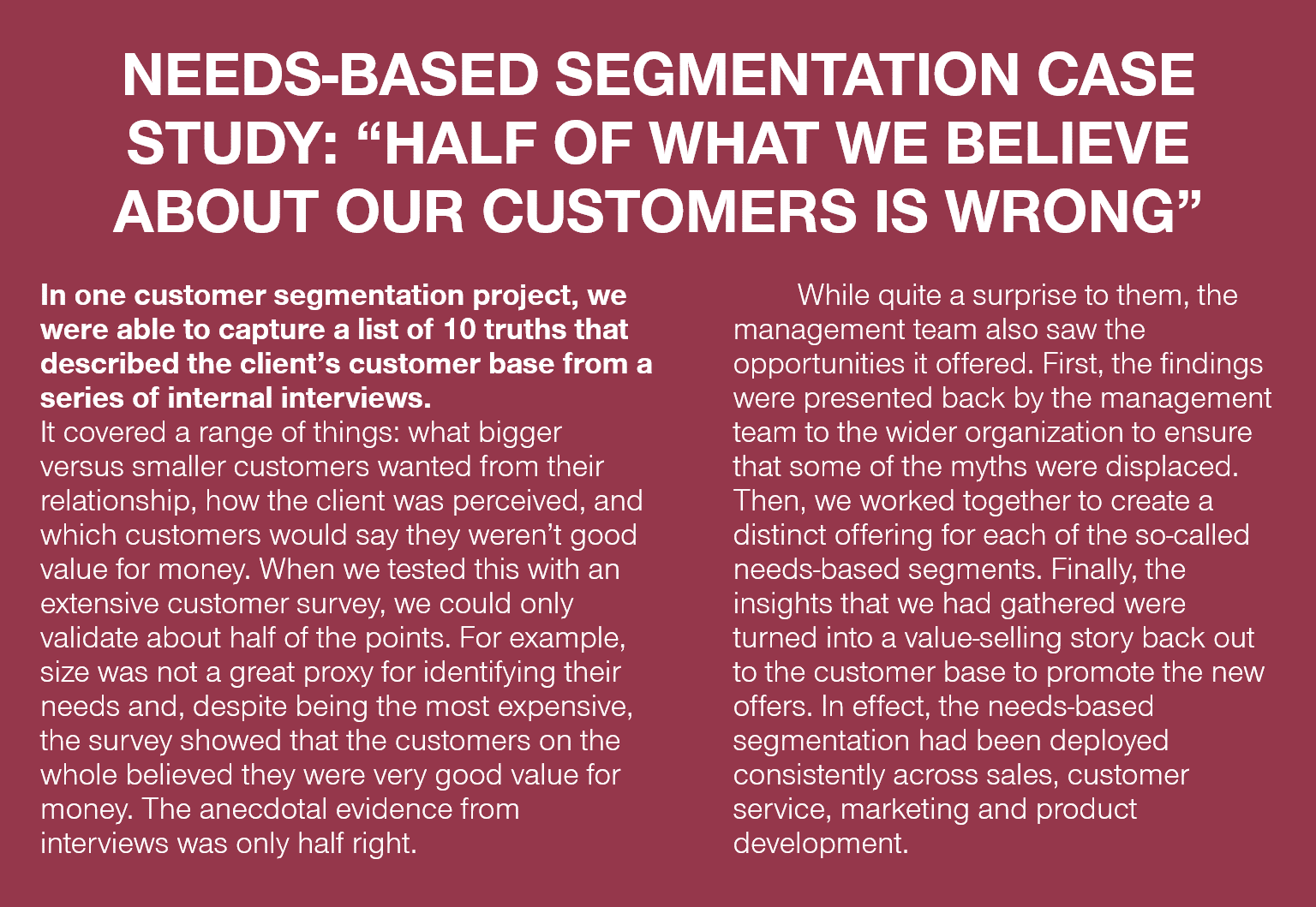 "NEEDS-BASED SEGMENTATION CASE STUDY: ""HALF OF WHAT WE BELIEVE ABOUT OUR CUSTOMERS IS WRONG"""