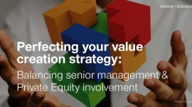 Perfecting your value creation strategy: Balancing senior management & Private Equity involvement