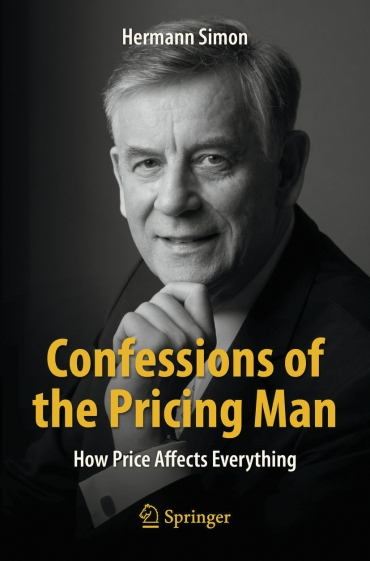 Confessions of the Pricing Man - How Price Affects Everything
