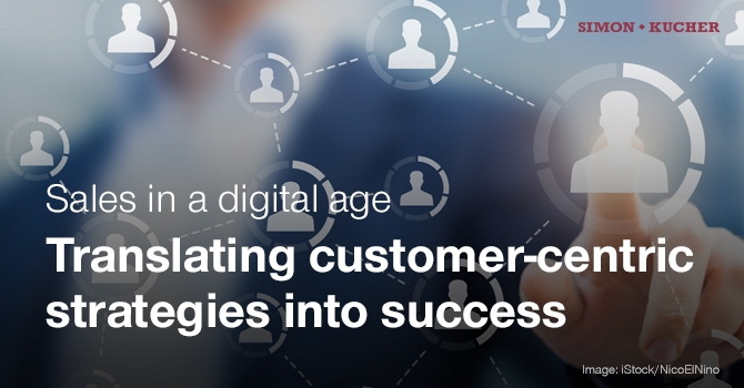 Sales in a Digital Age - Translating customer-centric strategies into success